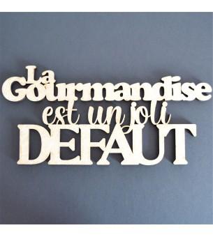 Phrase la gourmandise est...